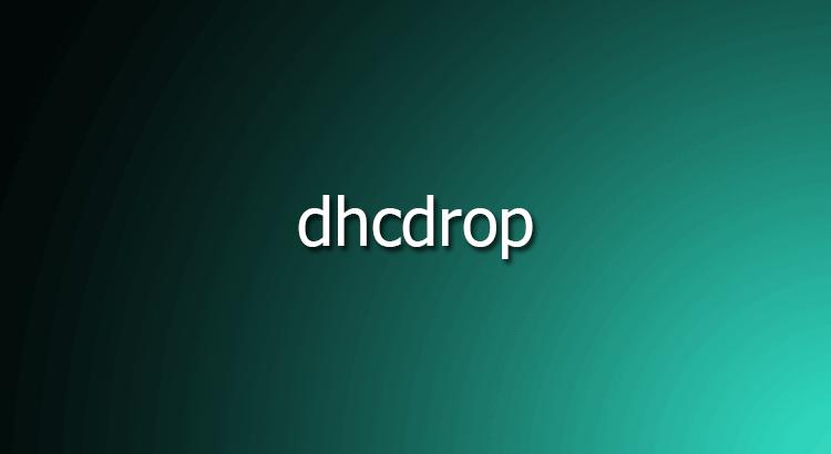 dhcdrop